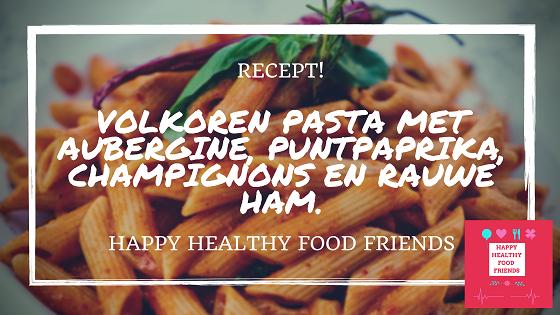 Volkoren pasta met aubergine, kastanje champignons, punt paprika en rauwe ham