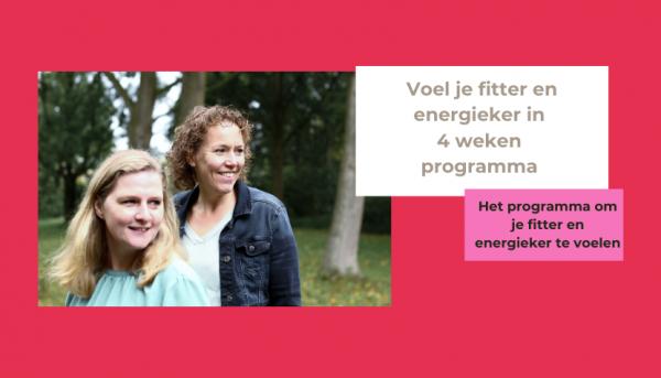 Voel je fitter en energieker in 4 weken programma
