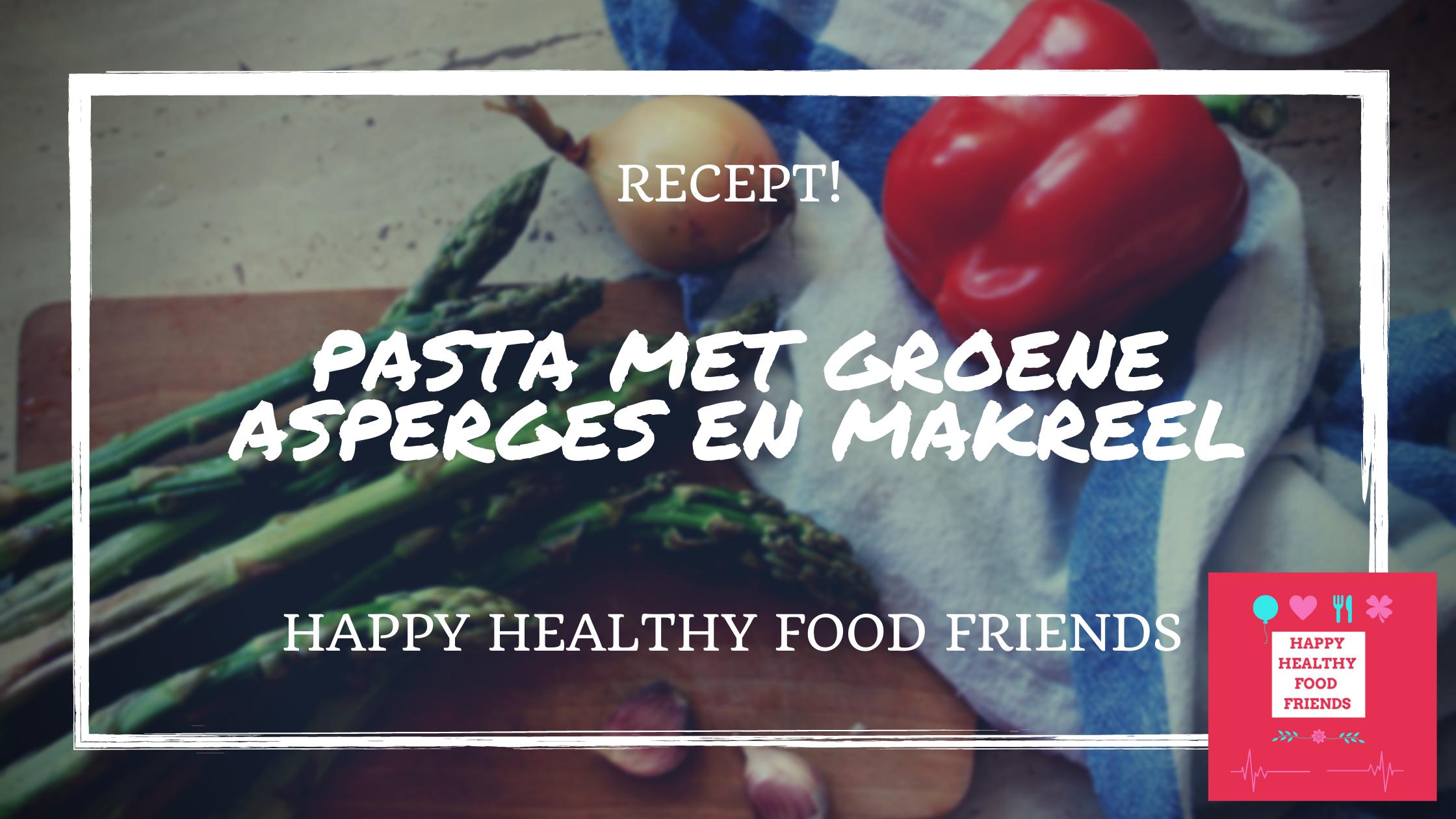 Volkoren pasta met groene asperges en makreel